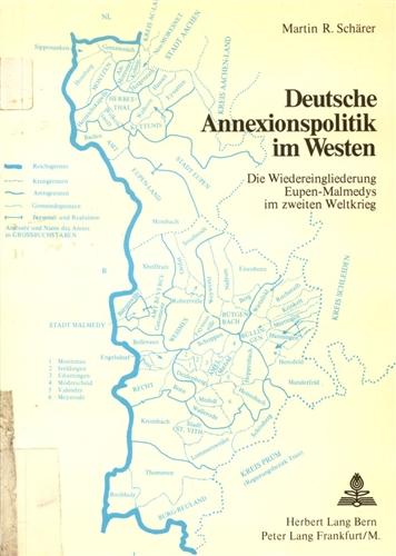 Deutsche Annexionspolitik im Westen. Die Wiedereingliederung Eupen-Malmedys im Zweiten Weltkrieg
