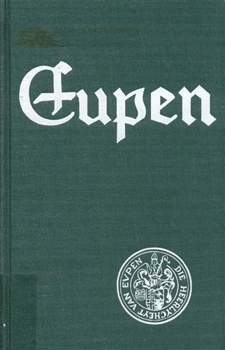 Viktor Gielen, Aus Eupens Vergangenheit. Heimatbuch der Stadt Eupen. Raeren 1966.