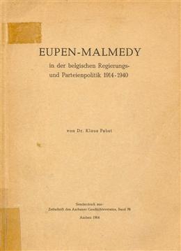 Klaus Pabst - Eupen-Malmedy in der belgischen Regierungs- und Parteienpolitik. Aachen 1964.