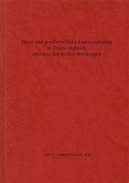Heidi Christmann - Presse und gesellschaftliche Kommunikation in Eupen-Malmedy zwischen den beiden Weltkriegen. München 1974.